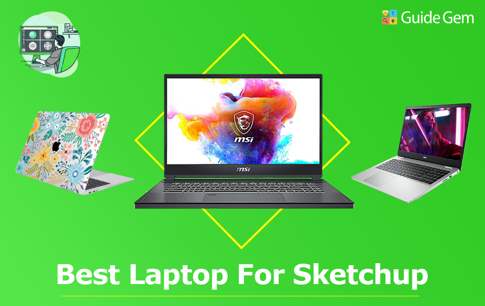 11 Best Laptops For SketchUp in 2021