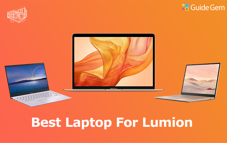 9 Best Laptops for Lumion 11 in 2021