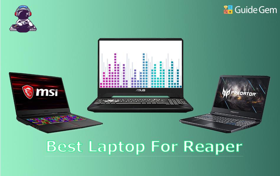 10 Best Laptops For Reaper In 2021
