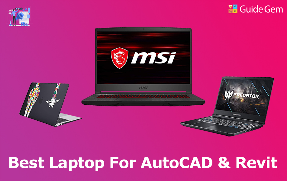 9 Best Laptops For AutoCAD And Revit in 2021