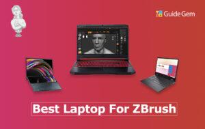 10 Best Laptops For ZBrush In 2021